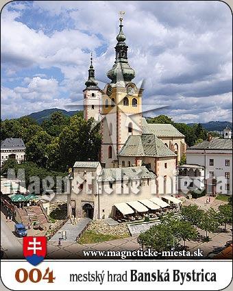Magnetka - Mestský hrad Banská Bystrica